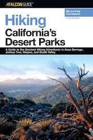 Hiking California's Desert Parks, 2nd: A Guide to the Greatest Hiking  Adventures in Anza-Borrego, Joshua Tree, Mojave, and Death Valley by Bill  Cunningham