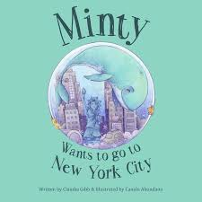 minty wants to go to new york city whale adventure book with a great message