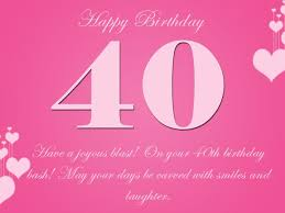 — i hope that you experience all of the love and joy that this birthday brings. 40th Birthday Wishes 365greetings Com 40th Birthday Quotes Happy 40th Birthday Birthday Wishes And Images