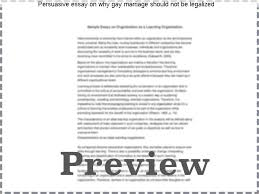 persuasive essay on why gay marriage should not be legalized  persuasive essay on why gay marriage should not be legalized gay marriage persuasive essay same