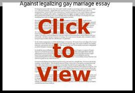 against legalizing gay marriage essay homework help against legalizing gay marriage essay