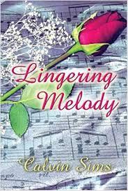 Lingering Melody: Sims, Calvin: 9781413723717: Amazon.com: Books