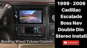 1999 2006 cadillac escalade boss touch screen stereo install 1999 2006 cadillac escalade boss touch screen stereo install