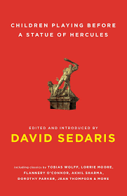 children playing before a statue of hercules david sedaris children playing before a statue of hercules david sedaris 9780743273947 com books