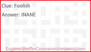 Foolish Crossword Clue Eugenesheffercrosswordanswers Com