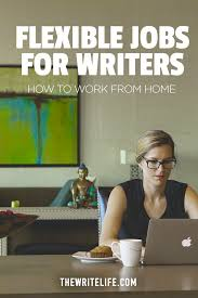 flexible jobs for writers these companies offer remote positions and here s where you as a writer come in many of these fields and others that didn t make the top seven have a need for top quality writers and