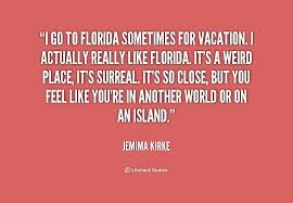 Florida Quotes New Quotes About Florida 48 Quotes