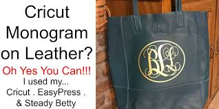 diy monogrammed leather tote bags with cricut smart cutting machine fun