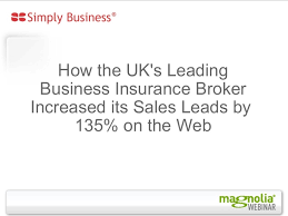 Business insurance types (such as public and employers' liability insurance, tradesman insurance, key person insurance, business interruption and professional indemnity cover), how to compare and buy insurance, making claims, and guides to picking the. Webinar How The Uk S Leading Business Insurance Broker Increased Its