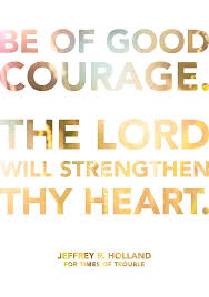 Quotes About Courage Adorable For Times Of Trouble Pinterest Holland Lord And Churches