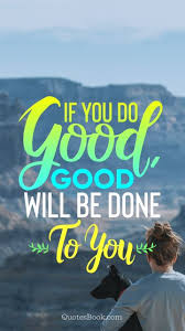 Do Good Quotes New Short Good Quotes Of All Time Page 48 QuotesBook