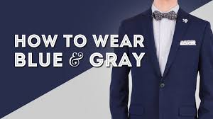 wear blue gray color binations