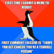First time i submit a meme to reddit. First comment i receive is ... via Relatably.com
