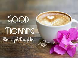 good morning beautiful daughter