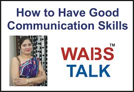 how to have good communication skills how to have good communication skills