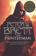 The <b>Painted Man</b> - Peter V. Brett - Google Books