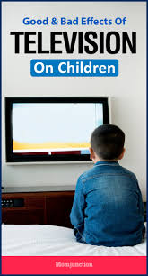 good and bad effects of television on children momjunction
