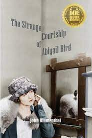 The Strange Courtship of Abigail Bird: An Homage to the Endearing Outlier –  Wag The Blog