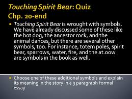 touching spirit bear quiz chp end  touching spirit bear is  1 touching spirit bear quiz
