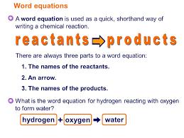 s word equations reactants water oxygen hydrogen