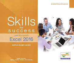 adkins hawkins skills for success with microsoft excel 2016 skills for success with microsoft