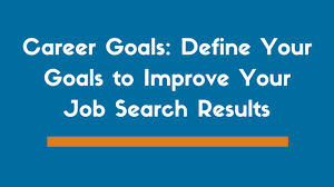 What Is A Career Goal Career Goals 4 Tips On How To Define Them Examples