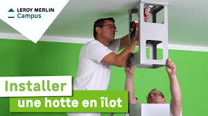 Comment Installer Une Hotte Ilot Leroy Merlin Youtube