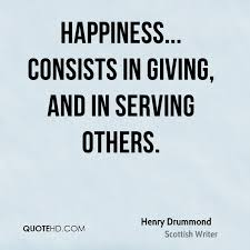 Quotes About Service To Others Fascinating Henry Drummond Happiness Quotes QuoteHD