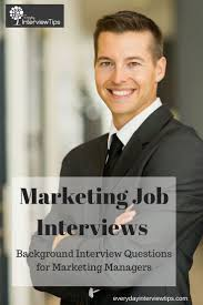 best ideas about marketing interview questions background job interview questions for marketing managers everydayinterviewtips com