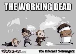 the working dead funny coffee meme