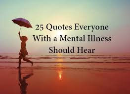 Mental Health Quotes Best 48 Quotes Everyone With A Mental Illness Should Hear The Mighty