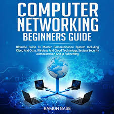 Computer Networking Beginners Guide by Ramon Base | Audiobook | Audible.com