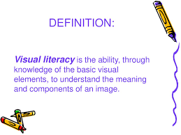 Visual Literacy Definitions Teaching Awareness Of Visual Elements Ppt Download