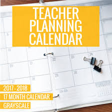 planning calendar template 2018 2017 2018 grayscale teacher planning calendar template by