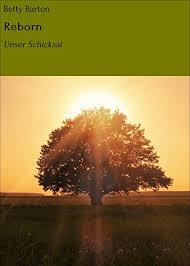 Amazon.com: Reborn: Unser Schicksal (German Edition) eBook: Barton, Betty:  Kindle Store