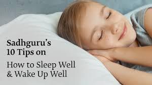 Sadhgurus 10 Tips To Sleep Well Wake Up Well