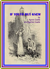Amazon.com: If Youth but Knew! by Agnes Castle and Egerton Castle : (full  image Illustrated) eBook: Agnes Castle, Egerton Castle: Kindle Store