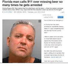 Stole Woman Calls Many Beer Mir Bueno 911 Then Times Either Over Carlos Wife Strange Few Way Florida Out That Dav First Brew- Dire Man Thought Gets He By Wasn't As A Arrested Situation His So The Threw Claims Him Told Missing Cops