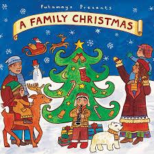 Family Christmas Picture A Family Christmas Putumayo World Music