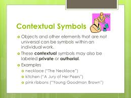 chapter symbolism and allegory ppt video online contextual symbols objects and other elements that are not universal can be symbols in an individual