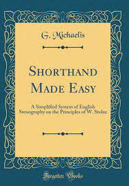 Shorthand Made Easy A Simplified System Of English
