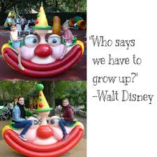 Who Says We Have To Grow Up Walt Disney On We Heart It