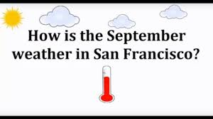 What Is The Weather In San Francisco In September Free