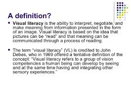 Visual Literacy Definitions Visual Literacy A Primer