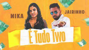 É TUDO TWO | MIKA E JAIRINHO - MÚSICA NOVA 2020 - YouTube