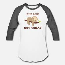 uni baseball t shirtfunny sloth gifts please not today lazy