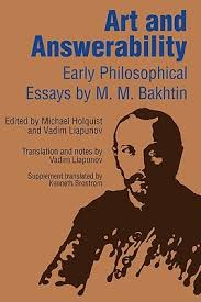 art and answerability early philosophical essays by mikhail bakhtin 1699922