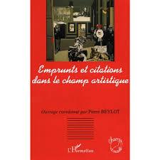 Emprunts Et Citations Dans Le Champ Artistique