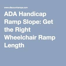 ada handicap ramp slope get the right wheelchair ramp length