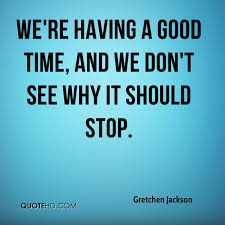 40 Good Times Quotes 40 QuotePrism Fascinating Good Times Quotes